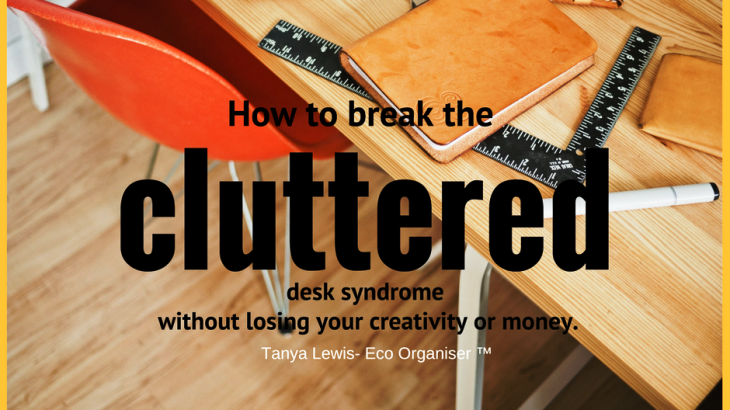 Break the cluttered desk syndrome