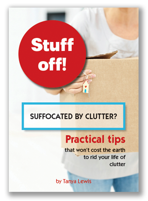 A book by author Tanya Lewis - Stuff Off, suffocated by clutter - practical tips that wont cost the earth to rid your life of clutter.
