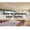 present your home for sale