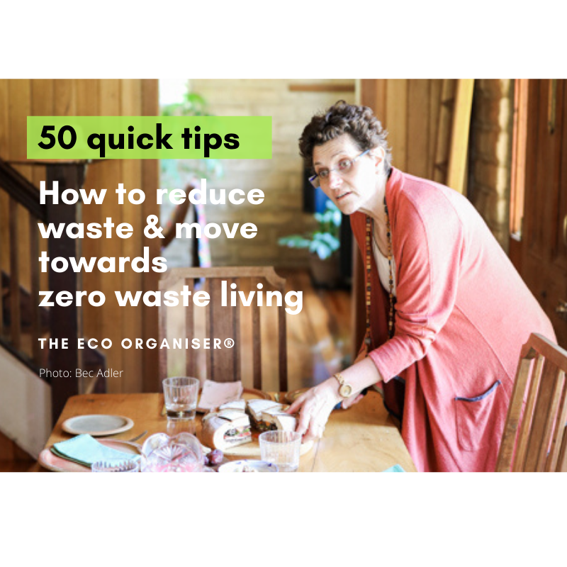 50 quick tips to reduce waste and move towards zero waste living