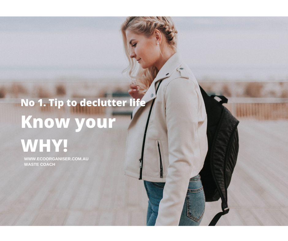 No 1. Tip to declutter life- Know your WHY!