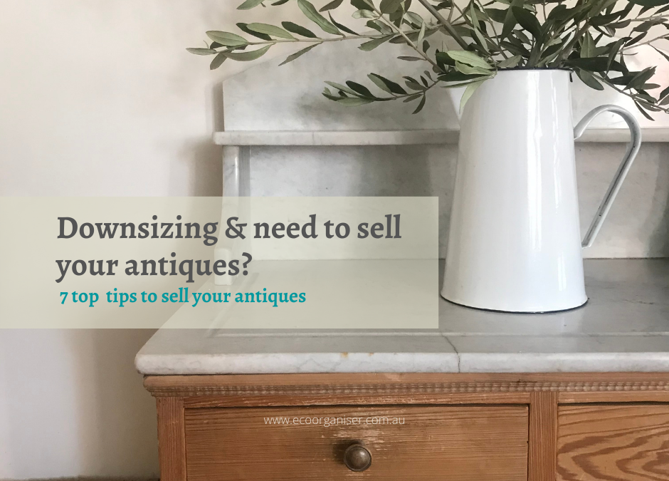Downsizing -7 Top Tips to sell Antiques