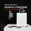 How to become a mindful consumer